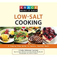 Knack Low-Salt Cooking: A Step-by-Step Guide to Savory, Healthy Meals