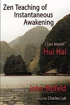 Zen Teaching of Instantaneous Awakening: being the teaching of the Zen Master Hui Hai, known as the Great Pearl by [Hai, Hui, Blofeld, John]
