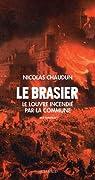 Le brasier. Le Louvre incendié par la Commune  par Chaudun