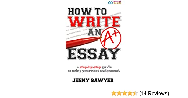 How To Write An A Essay A Stepbystep Guide To Acing Your Next  Buy For Others