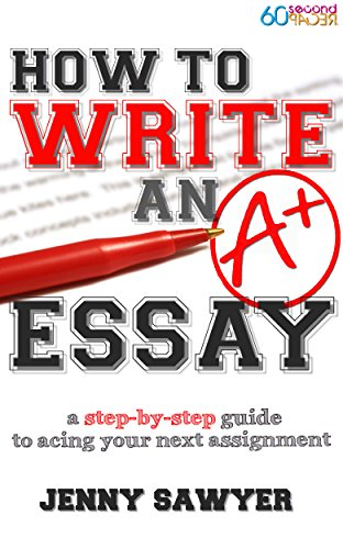 how to write an a essay a stepbystep guide to acing your next  how to write an a essay a stepbystep guide to acing