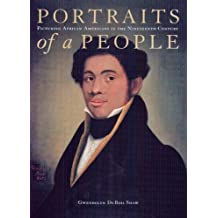 Portraits of a People: Picturing African Americans in the Nineteenth Century (Jacob Lawrence Series on American Artists) by Gwendolyn DuBois Shaw (2006-03-23)