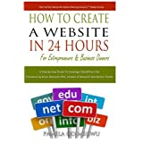 How To Create A Website In 24 Hours: A Step by Step Guide To Creating A Wordpress Site (Work At Home Mompreneurs)