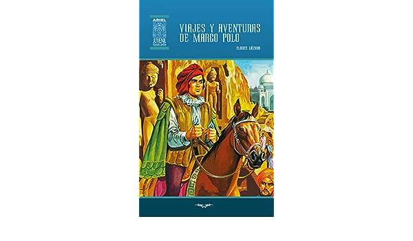 Viajes y aventuras de Marco Polo (Ariel Juvenil Ilustrada nº 55 ...