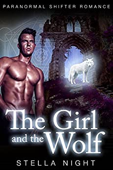 The Girl and the Wolf (Paranormal Shifter Romance) (Sanctuary Book 2) by [Night, Stella]
