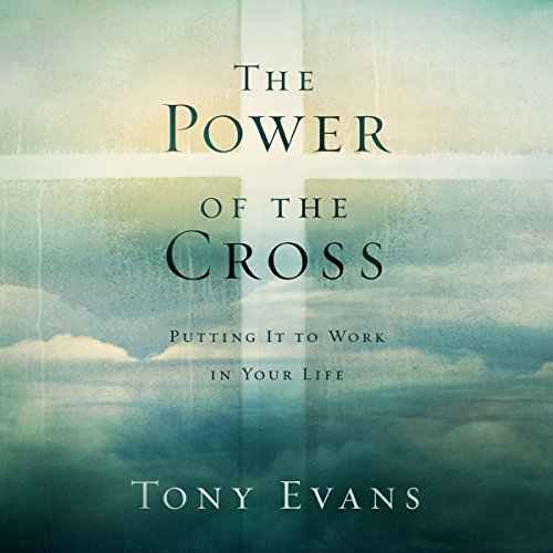 The Power of the Cross: Putting It to Work in Your Life Audiobook [Free Download by Trial] thumbnail