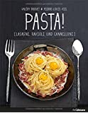 Pasta!: Lasagne, Ravioli und Cannelloni (Kochen kreativ!)