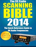 The UK Radio Scanning Bible 2014, T. K. TK Publishing, 1495399788
