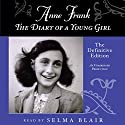 Anne Frank: The Diary of a Young Girl: The Definitive Edition Audiobook by Anne Frank Narrated by Selma Blair