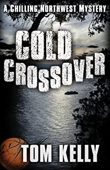 Cold Crossover (Ernie Creekmore Book 1) by [Kelly, Tom]