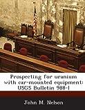 gem prospecting equipment - Prospecting for uranium with car-mounted equipment: USGS Bulletin 988-I