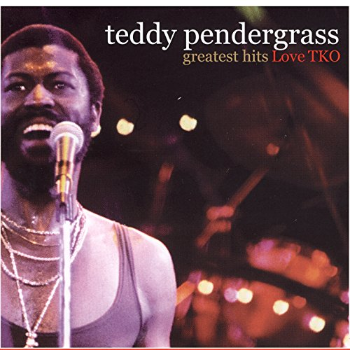 Greatest Hits: Love TKO (Best Of Teddy Pendergrass)