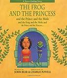 The Frog and the Princess: and the Prince and the Mole, and the Frog and the Mole, and the Prince and the Princess...