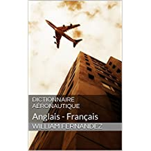 Dictionnaire Aéronautique: Anglais - Français (French Edition)