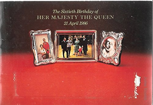 The Sixtieth Birthday of Her Majesty the Queen 21 April 1986
