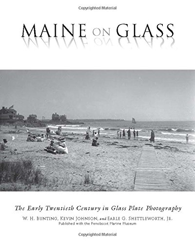 Maine On Glass: The Early Twentieth Century in Glass Plate - Photography Glass Plate
