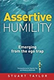 Assertive Humility: Emerging from the ego trap