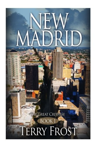 New Madrid ~ The Great Crevasse: Book 1 (Volume 1) pdf