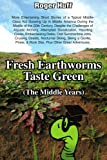 Fresh Earthworms Taste Green (the Middle Years), Roger Huff, 0595494897