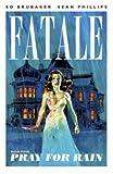 Fatale Volume 4: Pray for Rain, Ed Brubaker, 1607068354