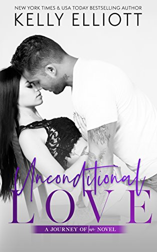 Unconditional Love (Journey of Love Book 1) by [Elliott, Kelly]