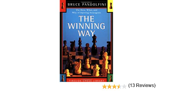 The winning way the how what and why of opening strategems the winning way the how what and why of opening strategems fireside chess library bruce pandolfini 9780684839493 amazon books fandeluxe PDF