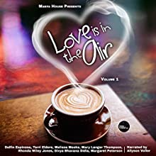 Love Is in the Air: Romance Anthology Audiobook by Delfin Espinosa, Terri Elders, Melissa Meeks, Mary Langer Thompson, Rhonda Wiley Jones, Divya Bhavana Didla, Margaret Peterson Narrated by Allyson Voller