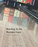 Bowling in the Bumper Lane