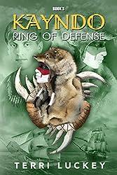 Kayndo Ring of Defense: Book 3 of the Kayndo series