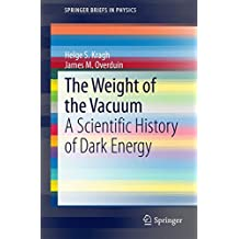 The Weight of the Vacuum: A Scientific History of Dark Energy