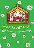 Wise Short Tales, Alexandra Lopatina and Maria Skrebtsova, 1470926431