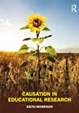Causation in Educational Research, Keith Morrison, 0415496497