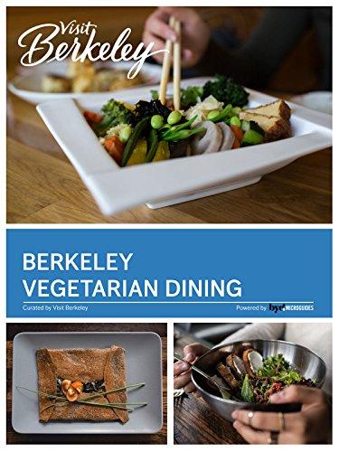 Berkeley Vegetarian Dining (Visit Berkeley)