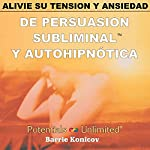 Alivie Su Tension y Ansiedad [Relieve Stress & Anxiety] | Barrie Konicov