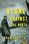 Alone Against the North: An Expeditio...