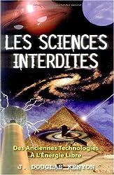 Les sciences interdites : Des anciennes technologies à l'énergie libre