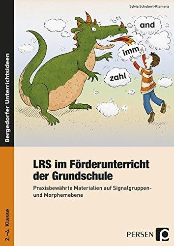 LRS im Förderunterricht der Grundschule: Praxisbewährte Materialien auf Signalgruppen- und Morphemebene (2. bis 4. Klasse)