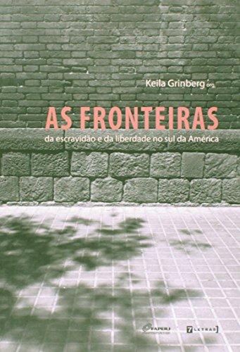 Fronteiras Da Escravidao E Da Liberdade No Sul Da America, As