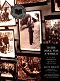 Front cover for the book There Once Was a World: A 900-Year Chronicle of the Shtetl of Eishyshok by Yaffa Eliach
