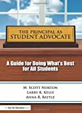 The Principal As Student Advocate, M. Scott Norton and Larry K. Kelly, 1596671890