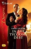 In the Tycoon's Debt, Emily Mckay, 0373769679
