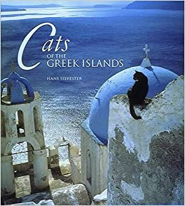 Book Cats of the Greek Islands by Hans Silvester (1995-07-03)