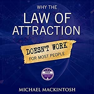Why the Law of Attraction Doesn't Work for Most People Audiobook