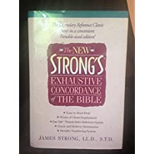 The New Strong's Exhaustive Concordance of the Bible: Easy to Read Print, Words Od Christ Emphasized, Fan Tab Thumb-Index Reference System, Greek and Greek Dictionaries, Strong's Numbering System