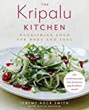 The Kripalu Kitchen: Nourishing Food for Body and Soul: A Cookbook