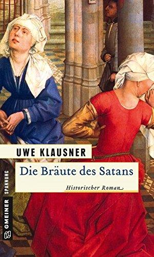 Die Bräute des Satans: Historischer Roman (Historische Romane im GMEINER-Verlag)