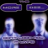 Don't Look Now-i'm Living By the More I See (2003-05-19)