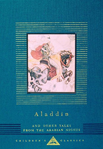 Aladdin and Other Tales from the Arabian Nights (Everyman's Library Children's Classics Series) (Aladdin And Other Stories From The Arabian Nights)