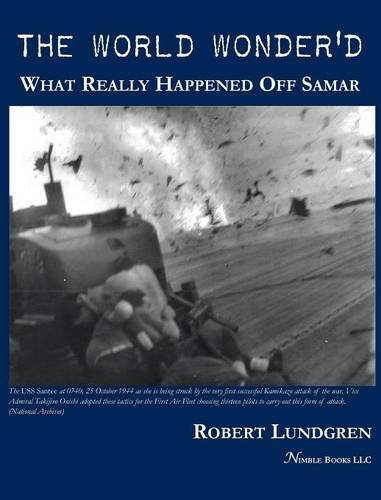 The World Wonder'd: What Really Happened Off Samar pdf epub