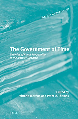 The Government of Time: Theories of Plural Temporality in the Marxist Tradition (Historical Materialism)